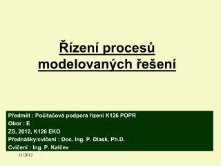 Řízení procesů modelovaných řešení