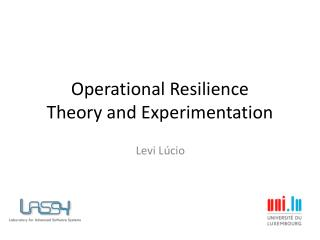 Operational Resilience Theory and Experimentation