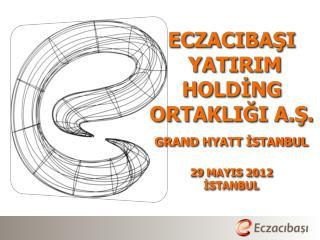 GRAND HYATT İSTANBUL    29  MAYIS  2012 İSTANBUL
