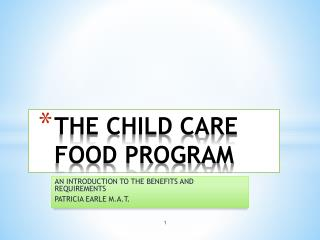 THE CHILD CARE FOOD PROGRAM