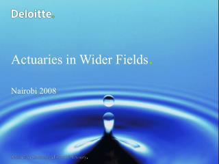 Actuaries in Wider Fields .