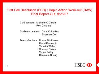 First Call Resolution (FCR) / Rapid Action Work-out (RAW) Final Report-Out  9/26/07