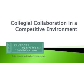 Collegial Collaboration in a Competitive Environment