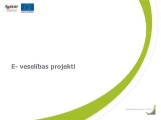E- veselības projekti
