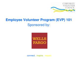 Employee Volunteer Program (EVP) 101 Sponsored by: