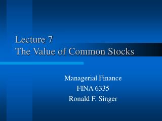 Lecture 7  The Value of Common Stocks
