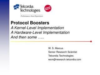 Protocol Boosters  A Kernel-Level Implementation A Hardware-Level Implementation And then some …..