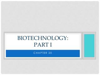 Biotechnology: Part I