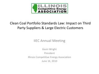 Clean Coal Portfolio Standards Law: Impact on Third Party Suppliers & Large Electric Customers