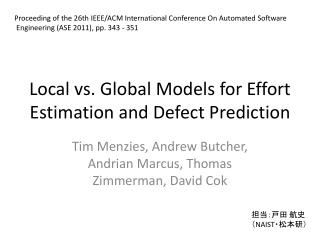Local vs. Global Models for Effort Estimation and Defect Prediction