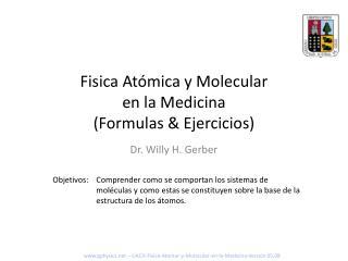 Fisica Atómica y Molecular en la Medicina (Formulas & Ejercicios)