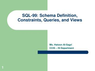 SQL-99  : Schema Definition, Constraints, Queries, and Views