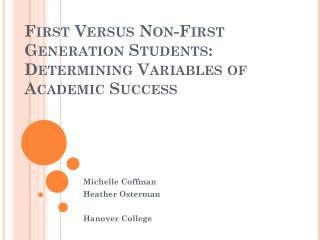 First Versus Non-First Generation Students: Determining Variables of Academic Success