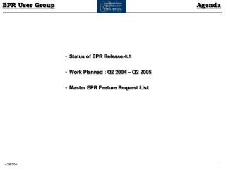 Status of EPR Release 4.1  Work Planned : Q2 2004 – Q2 2005  Master EPR Feature Request List