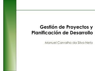 Gestión de Proyectos y Planificación de Desarrollo