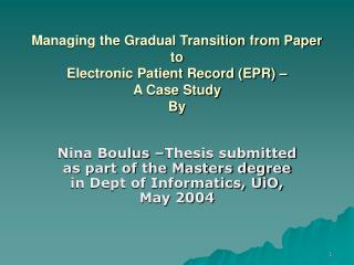 Managing the Gradual Transition from Paper to Electronic Patient Record (EPR) –  A Case Study By