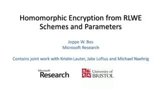 Homomorphic Encryption from RLWE Schemes and Parameters