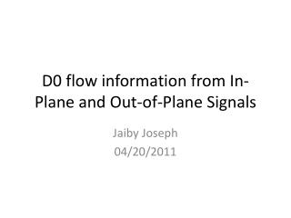 D0 flow information from In-Plane and Out-of-Plane Signals