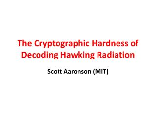 The Cryptographic Hardness of Decoding Hawking Radiation