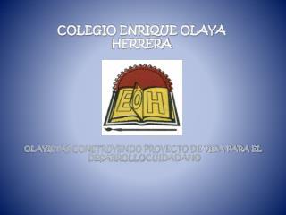 COLEGIO ENRIQUE OLAYA HERRERA