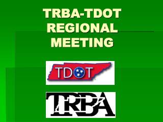 TRBA-TDOT REGIONAL MEETING