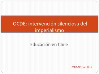OCDE: intervención silenciosa del imperialismo
