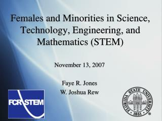 Females and Minorities in Science, Technology, Engineering, and Mathematics (STEM)