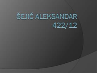 Šejić Aleksandar 422/12
