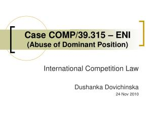 Case COMP/39.315 – ENI (Abuse of Dominant Position)