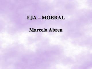EJA � MOBRAL Marcelo Abreu