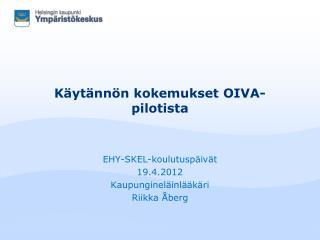 Käytännön kokemukset OIVA-pilotista