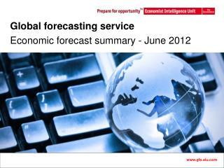 Global forecasting service Economic forecast summary - June 2012