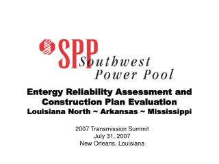 2007 Transmission Summit July 31, 2007 New Orleans, Louisiana