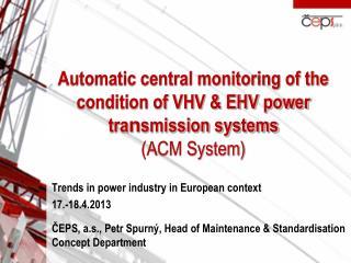 Trend s in power industry  in European context 17.-18.4.2013