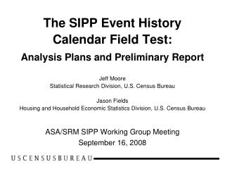 The SIPP Event History Calendar Field Test: Analysis Plans and Preliminary Report