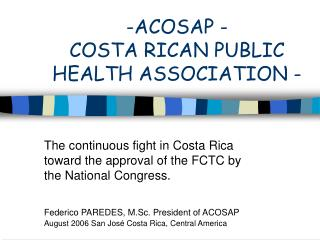 -ACOSAP - COSTA RICAN PUBLIC HEALTH ASSOCIATION -