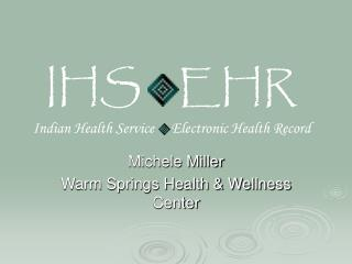 Michele Miller Warm Springs Health & Wellness Center