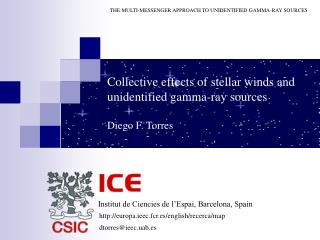 Collective effects of stellar winds and unidentified gamma-ray sources  Diego F. Torres