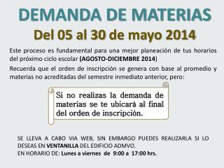 DEMANDA DE MATERIAS Del  05  al  30  de mayo 2014