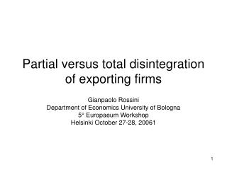 Partial versus total disintegration of exporting firms