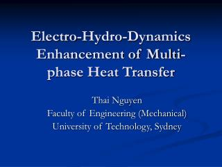Electro-Hydro-Dynamics Enhancement of Multi-phase Heat Transfer