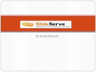 SlideServe in Info Processing-Austin Burandt