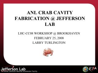 ANL CRAB CAVITY FABRICATION @ JEFFERSON LAB