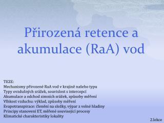Přirozená retence a akumulace ( RaA )  vod