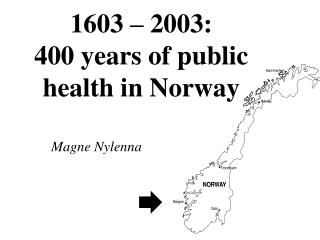 1603 – 2003: 400 years of public health in Norway