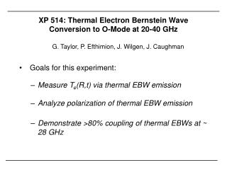 XP 514: Thermal Electron Bernstein Wave Conversion to O-Mode at 20-40 GHz