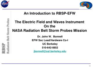 Dr. John W.  Bonnell EFW Soc Lead/Hardware Co-I UC Berkeley 510-642-0852 jbonnell@ssl.berkeley
