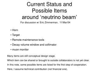 Current Status and Possible Items  around 'neutrino beam'