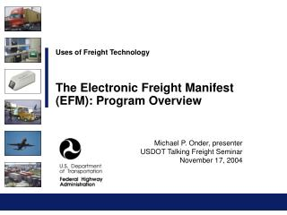 Michael P. Onder, presenter USDOT Talking Freight Seminar November 17, 2004