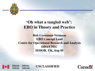 'Oh what a tangled web':  EBO in Theory and Practice Rob Grossman-Vermaas EBO Concept Lead